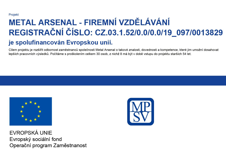 Projekt METAL ARSENAL - FIREMNÍ VZDĚLÁVÁNÍ je spolufinancován Evropskou unií